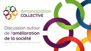discussion émancipation collective